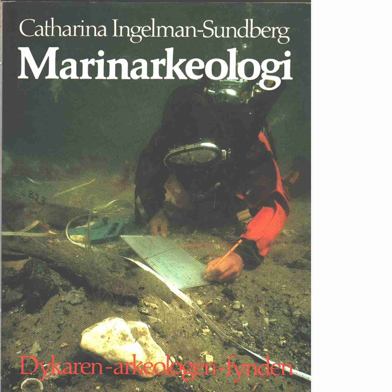 Marinarkeologi : dykaren, arkeologen, fynden - Ingelman-Sundberg, Catharina