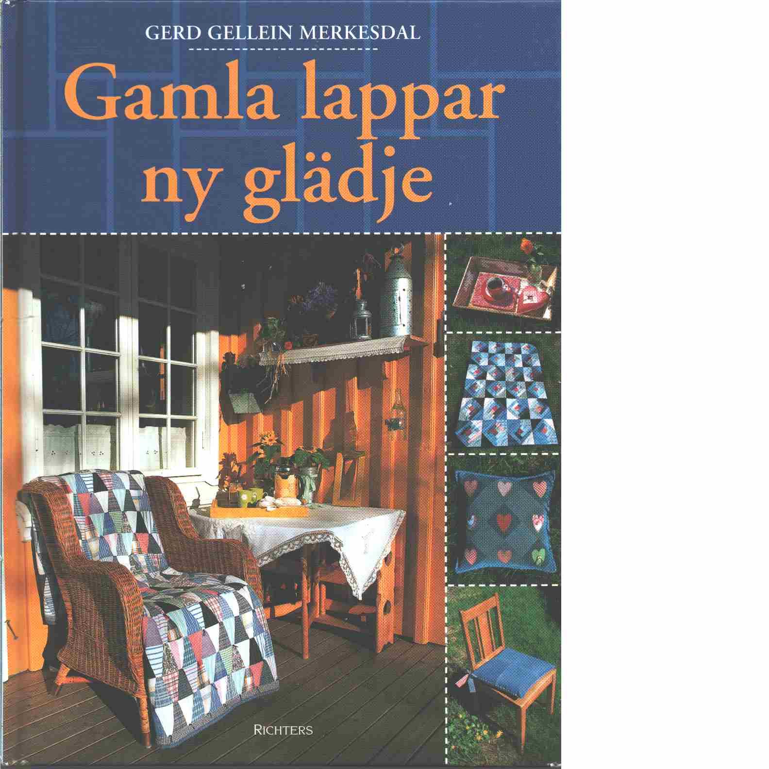Gamla lappar - ny glädje - Merkesdal, Gerd Gellein