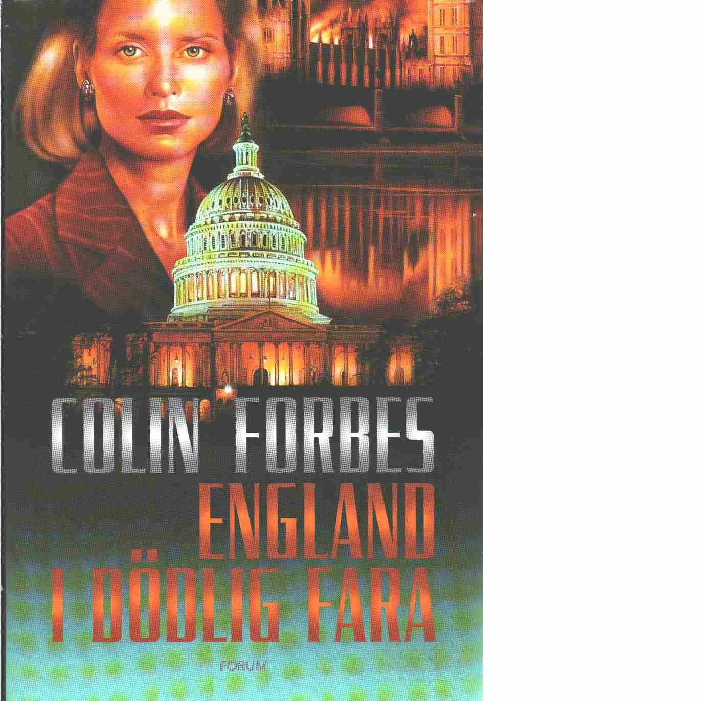 England i dödlig fara  - Forbes, Colin