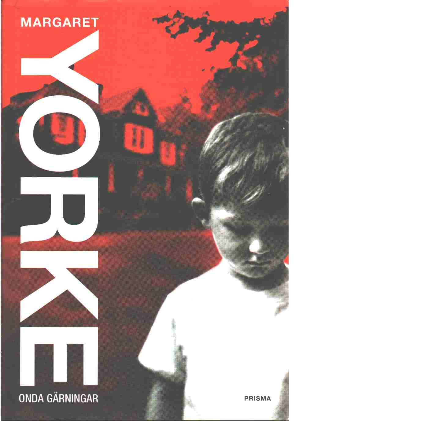 Onda gärningar  - Yorke, Margaret