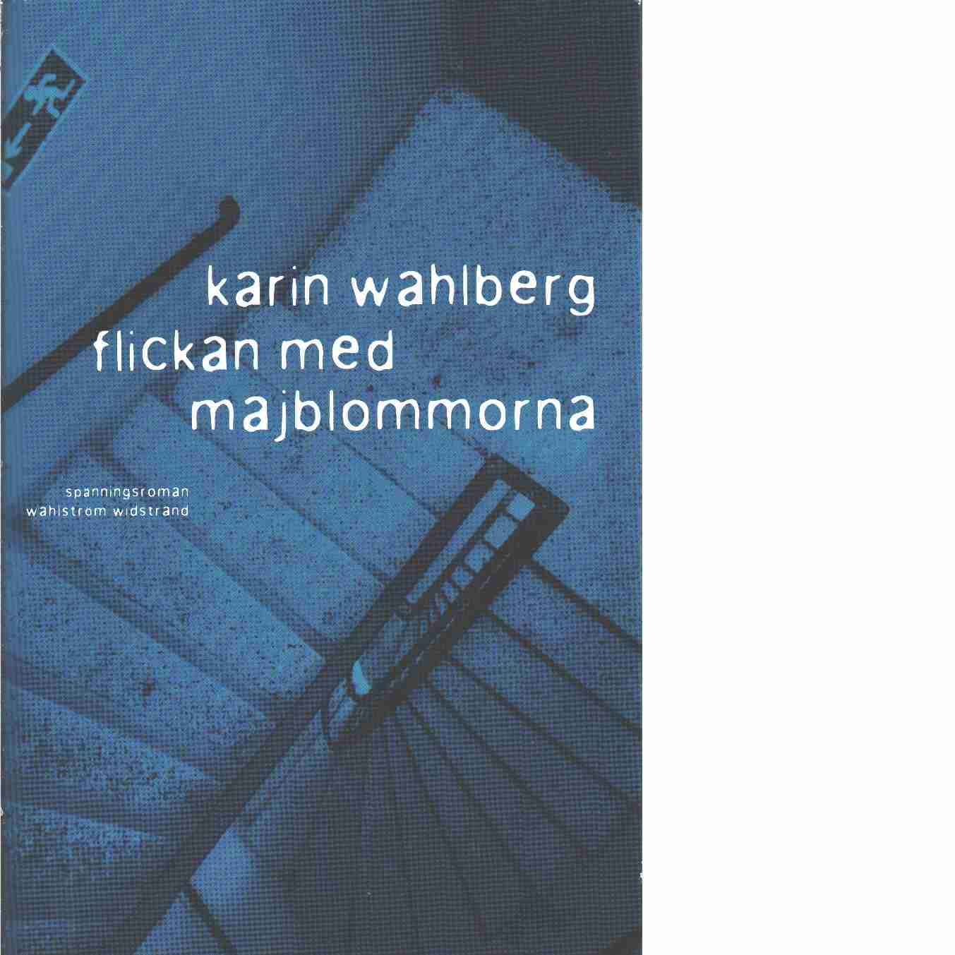 Flickan med majblommorna - Wahlberg, Karin