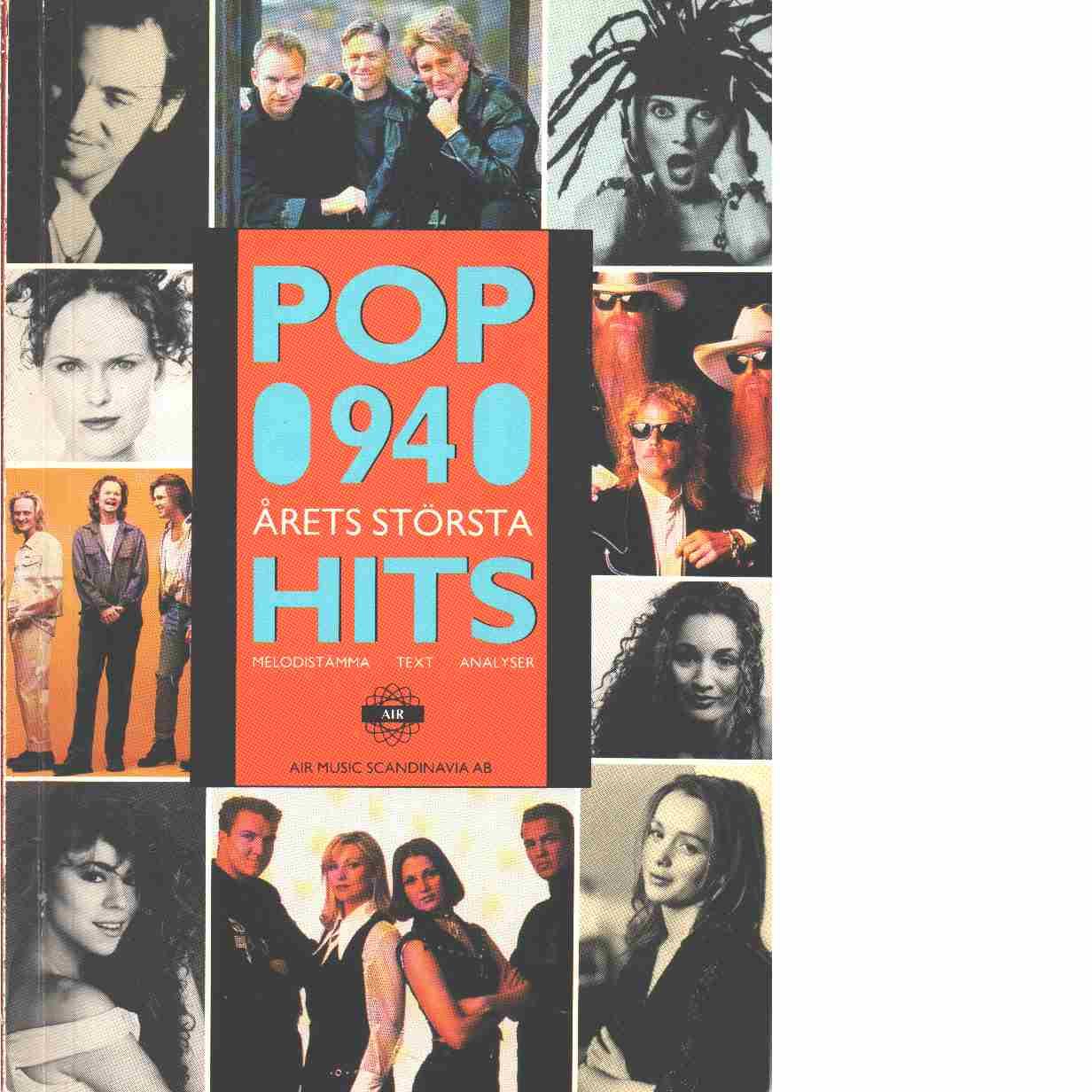 Pop 94[Musiktryck] : årets största hits : melodistämma, text, analyser - Red.