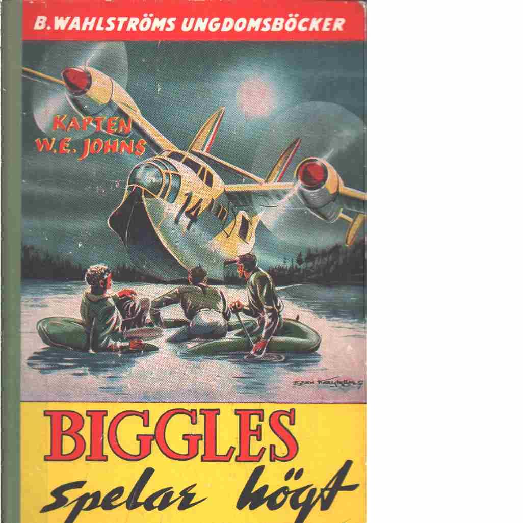 Biggles spelar högt - Johns, William Earl