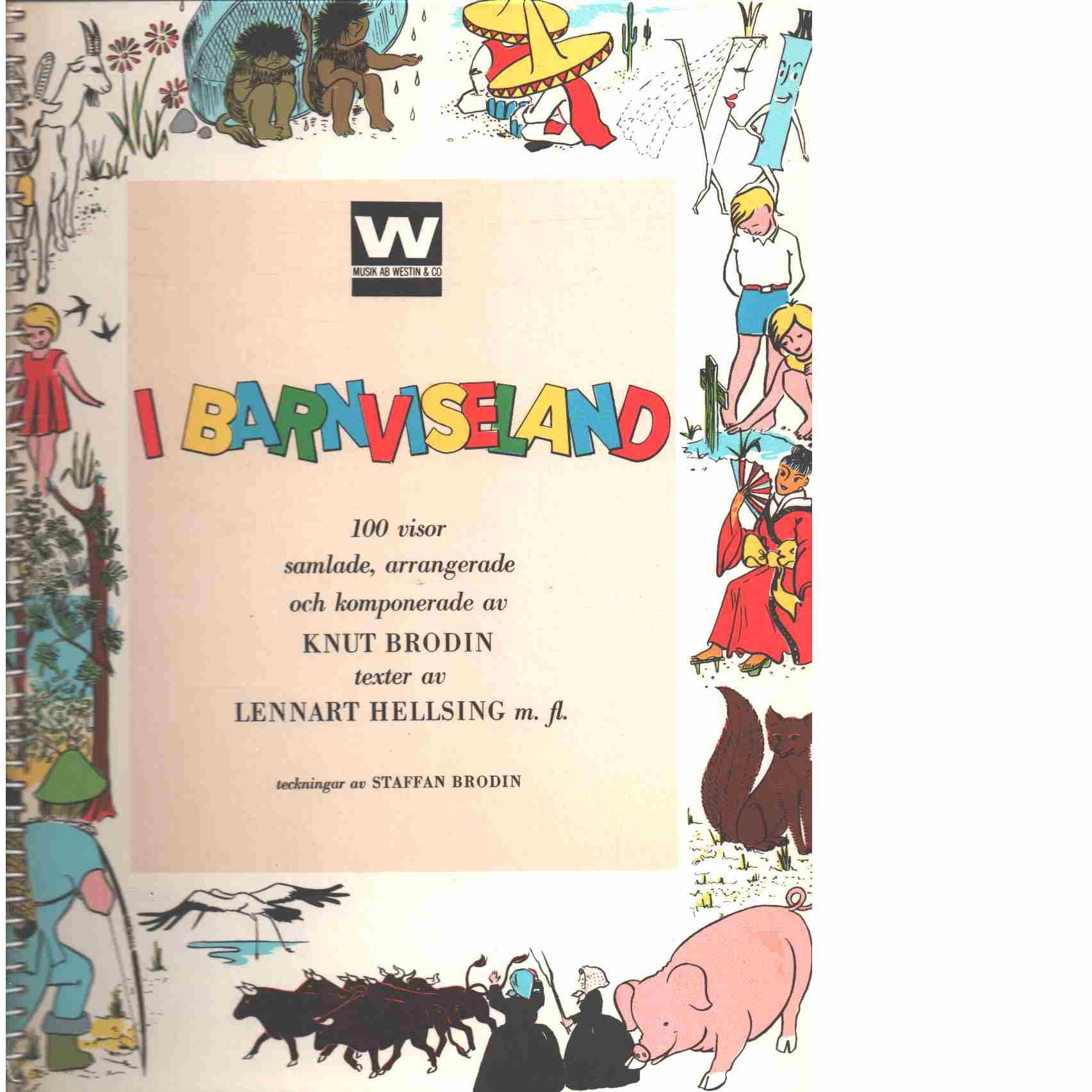 I barnviseland [Musiktryck] : 100 visor  - Red. Brodin, Knut