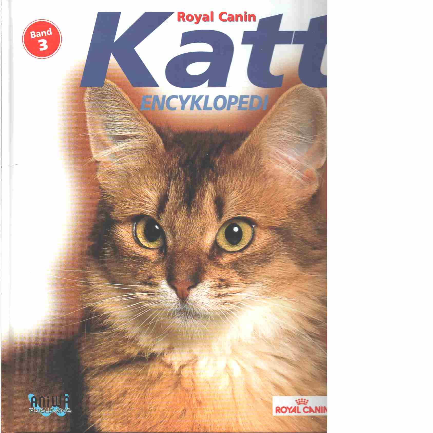 Katt encyklopedi : Bok 3 - Red. Royal Canin