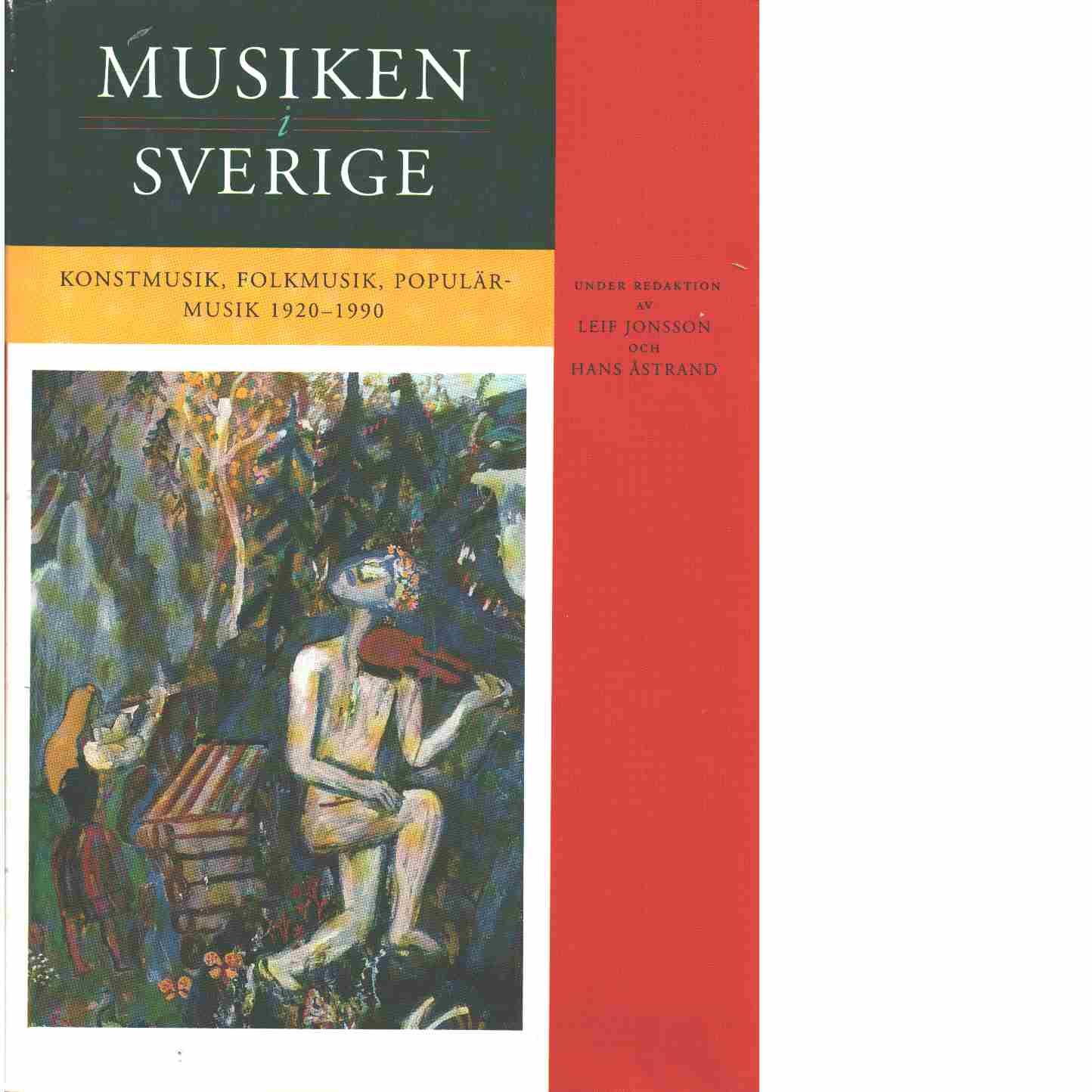 Musiken i Sverige IV : Konstmusik, folkmusik, populärmusik 1920-1990 - Red. Jonsson, Leif och Tegen, Martin