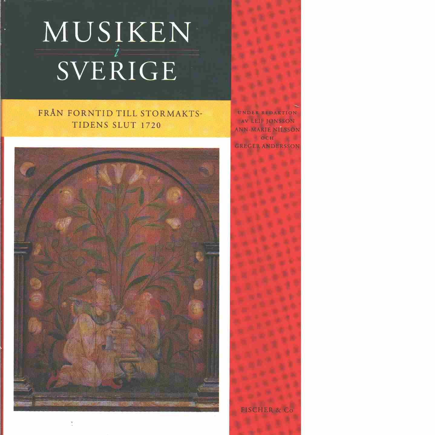 Musiken i Sverige  I :Från forntid till stormaktstidens slut - Red. Jonsson, Leif och Tegen, Martin