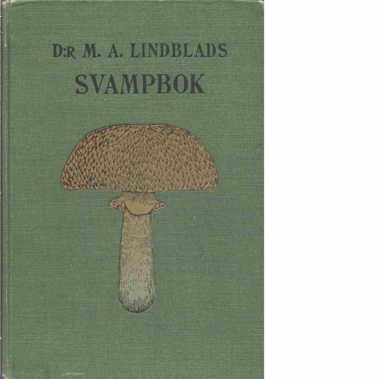 D:r M. A. Lindblads Svampbok - Lindblad, M. A.