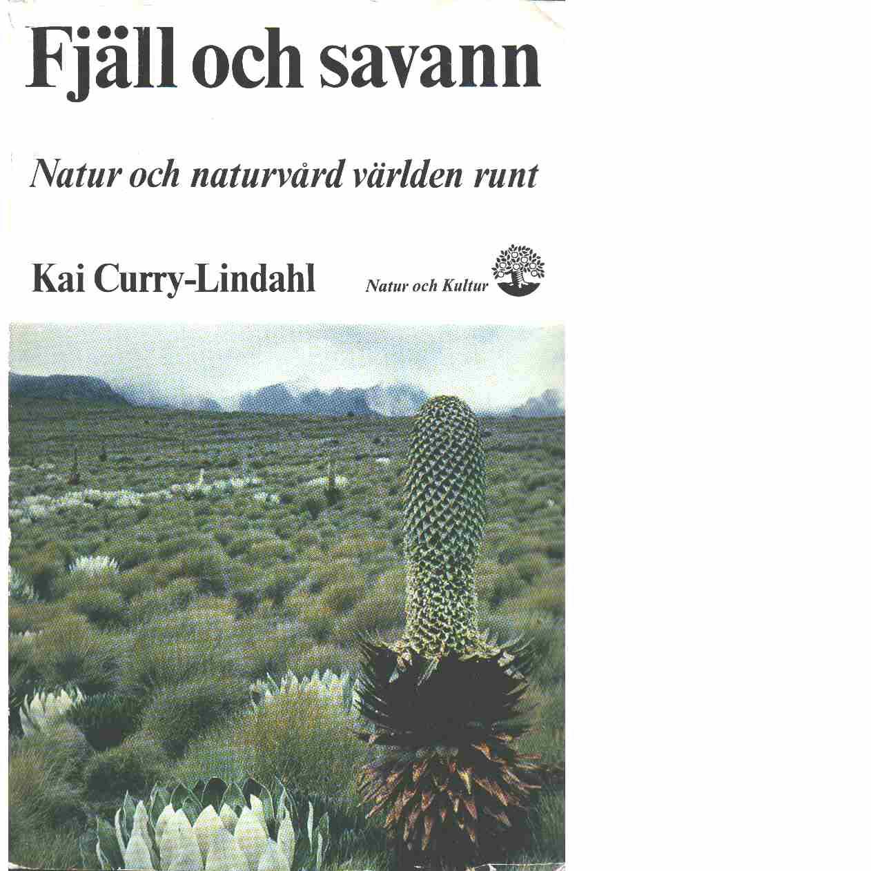 Fjäll och savann : natur och naturvård världen runt - Curry-Lindahl, Kai
