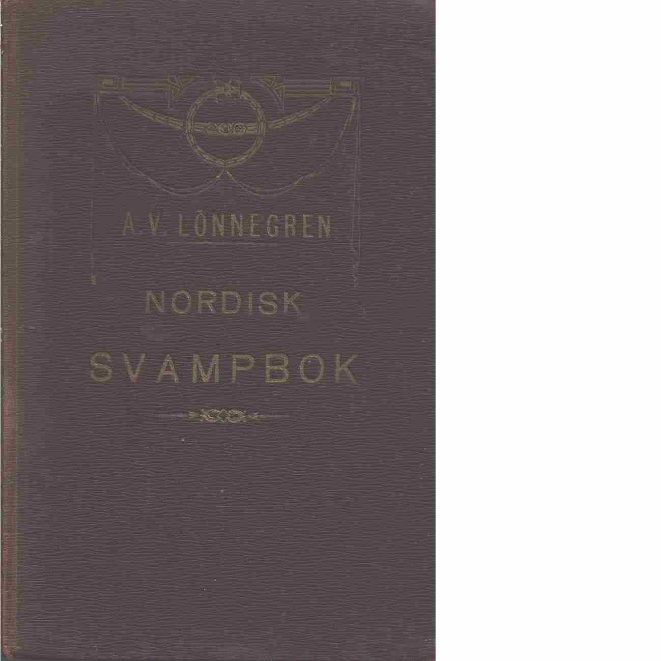 Nordisk svampbok - Lönnegren, A. V.