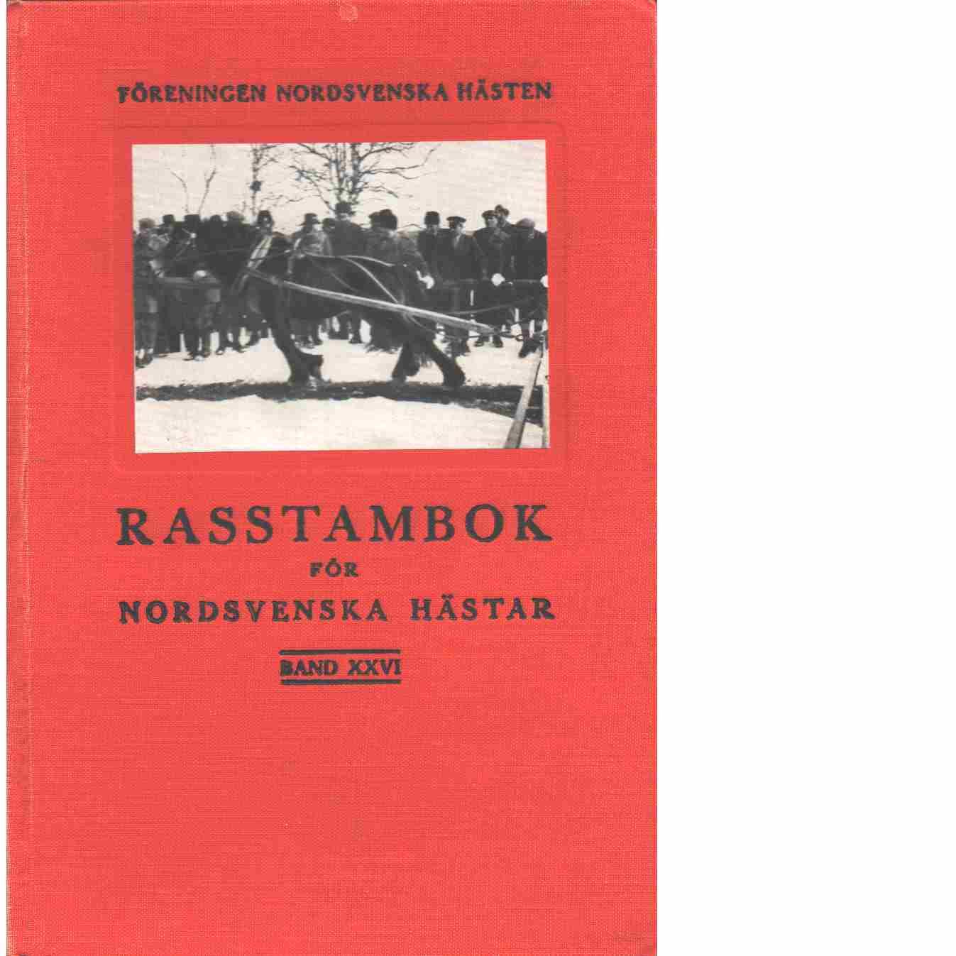 Rasstambok för nordsvenska hästar.  Band XXVI - Red. Föreningen Nordsvenska hästen