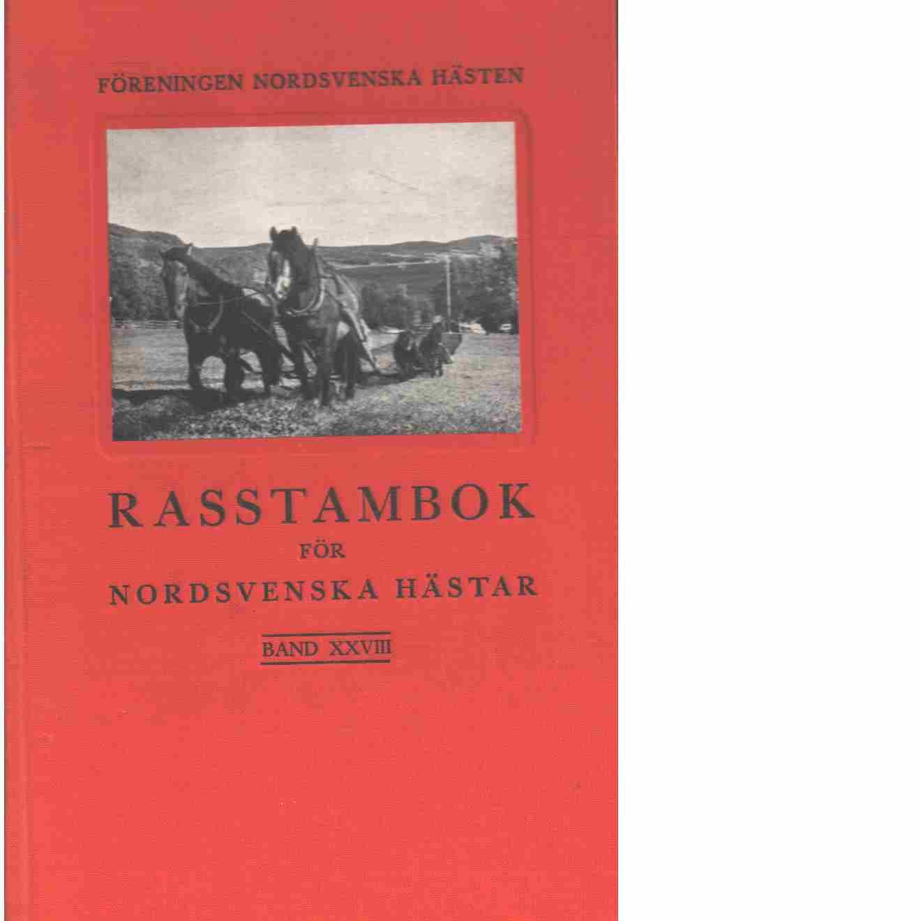 Rasstambok för nordsvenska hästar.  Band XXVIII - Red. Föreningen Nordsvenska hästen