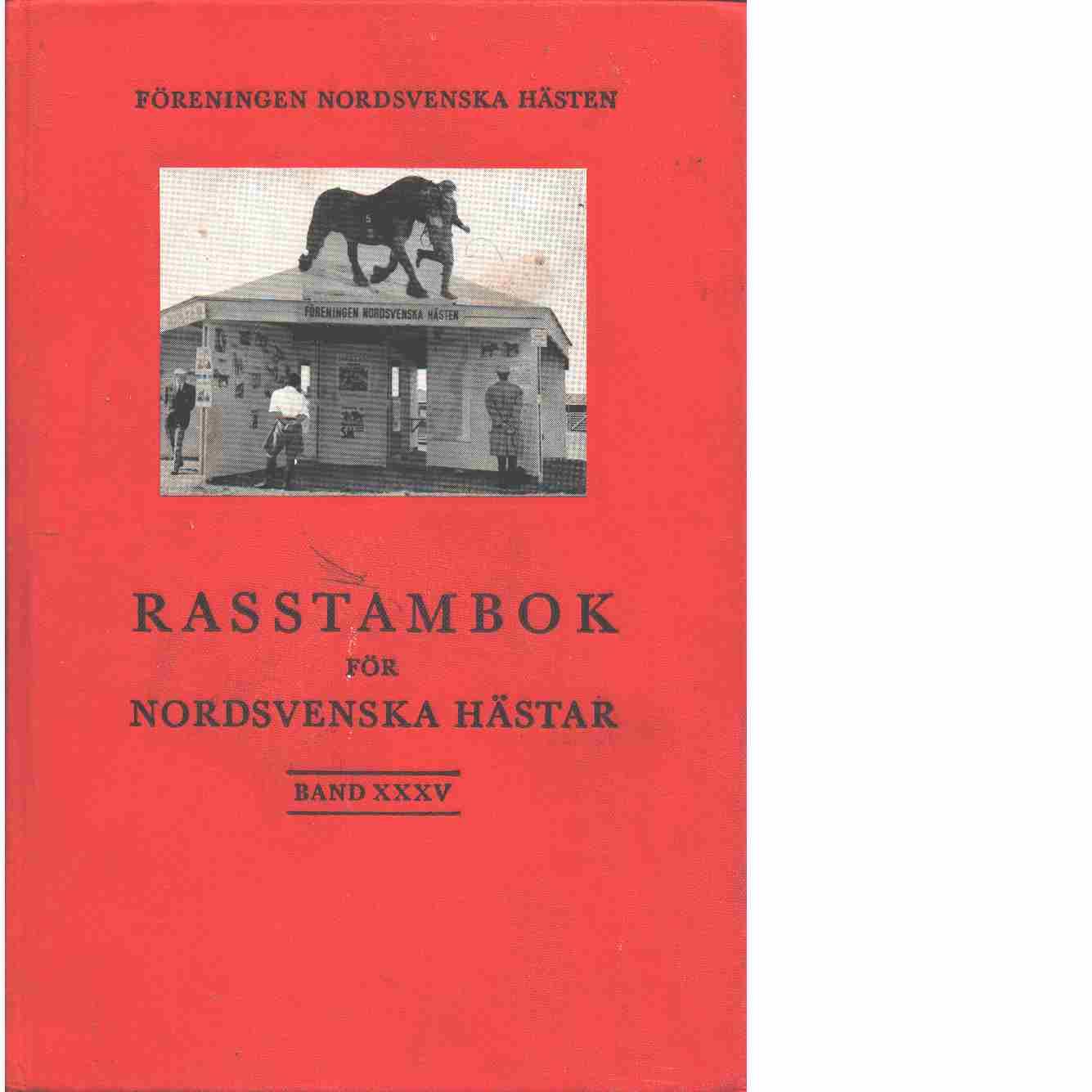 Rasstambok för nordsvenska hästar.  Band XXXV - Red. Föreningen Nordsvenska hästen