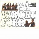 """Så var det förr / träsnidaren Herman Rosell berättar i skurna bilder om livet i Sverige på """"den gamla goda tiden"""" - Rosell, Herman och Hallbäck, Sven Axel"""
