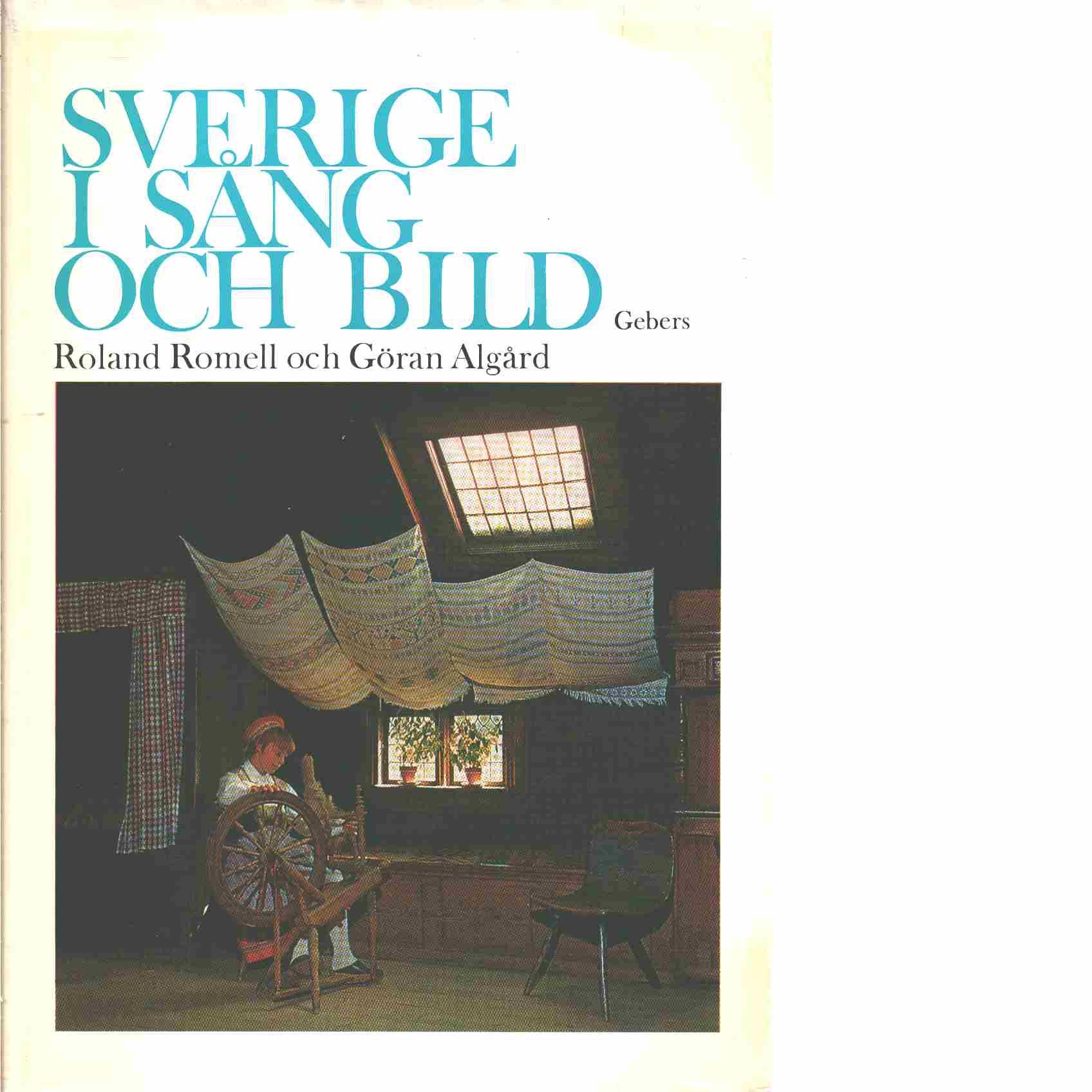 Sverige i sång och bild - Red. Algård, Göran och Romell, Roland