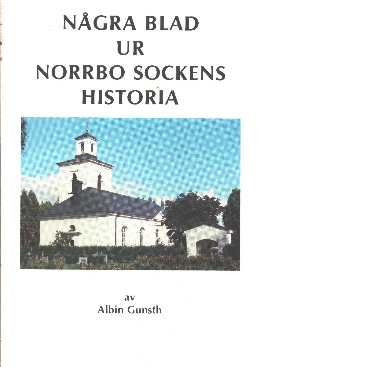 Några blad ur Norrbo sockens historia - Gunsth, Albin
