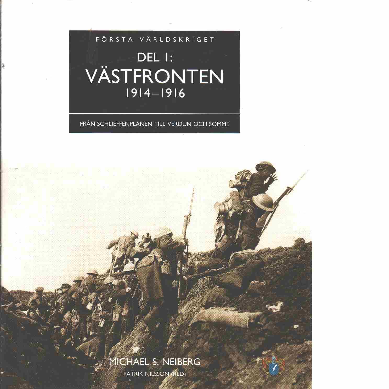 Västfronten 1914-1916 : från Schlieffenplanen till Verdun och Somme - Neiberg, Michael S.