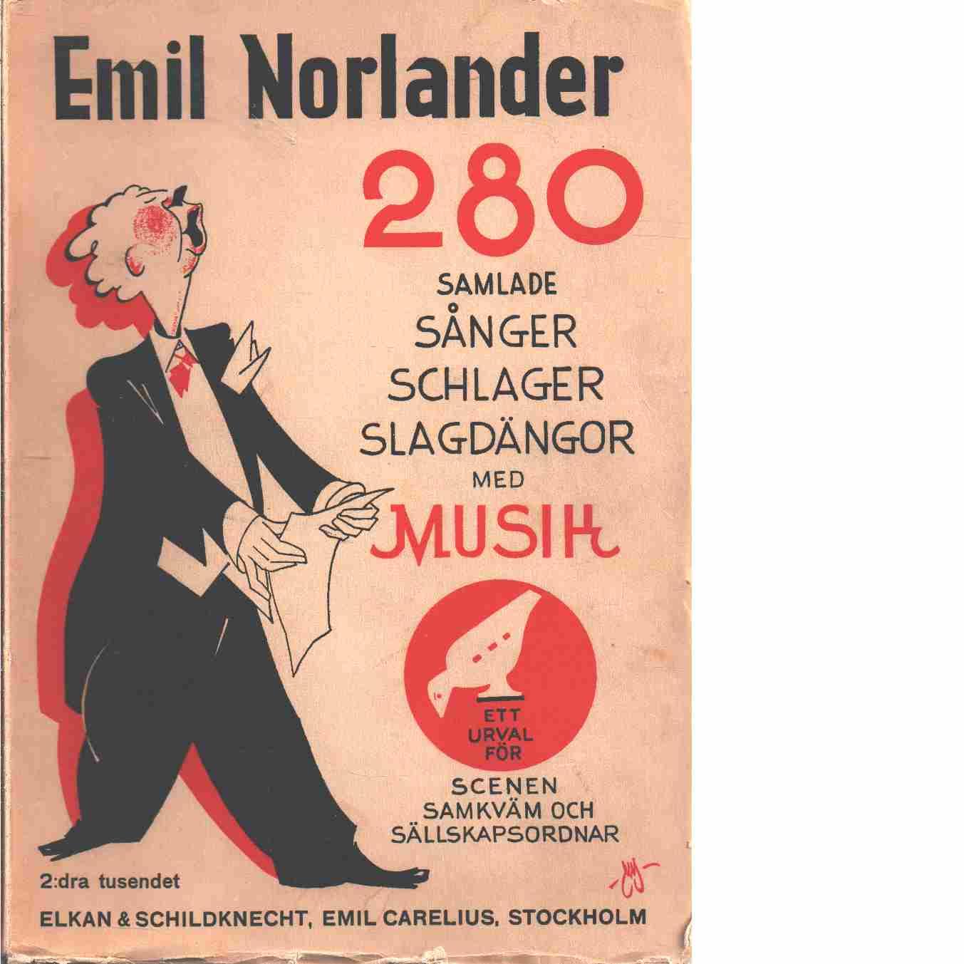 280 samlade sånger, schlager och slagdängor med musik - Norlander, Emil