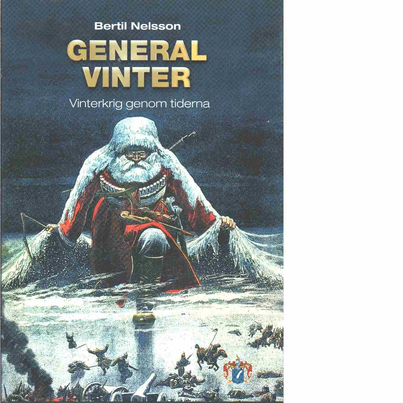 General Vinter : vinterkrig genom tiderna - Nelsson , Bertil