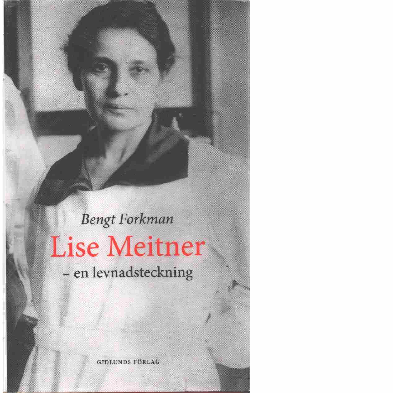 Lise Meitner : en levnadsteckning  - Forkman, Bengt