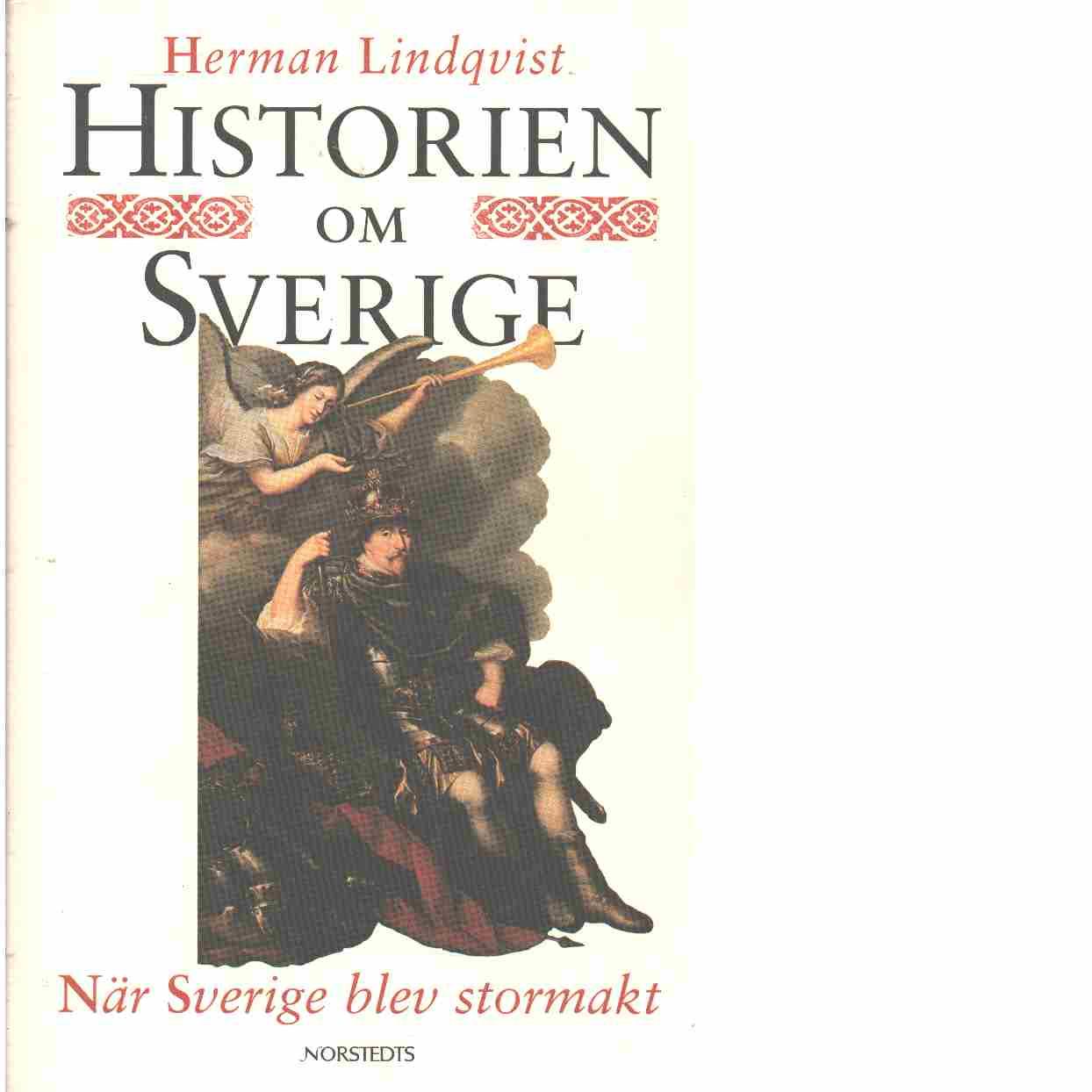Historien om Sverige : När Sverige blev stormakt - Lindqvist, Herman