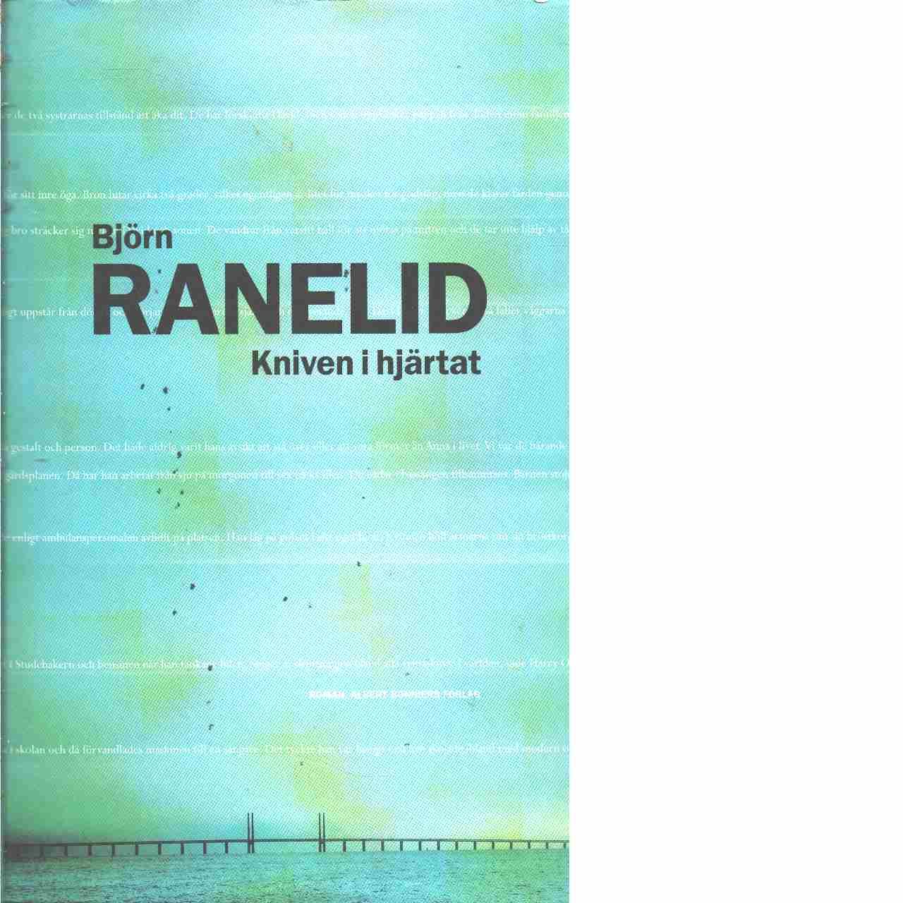 Kniven i hjärtat - Ranelid, Björn