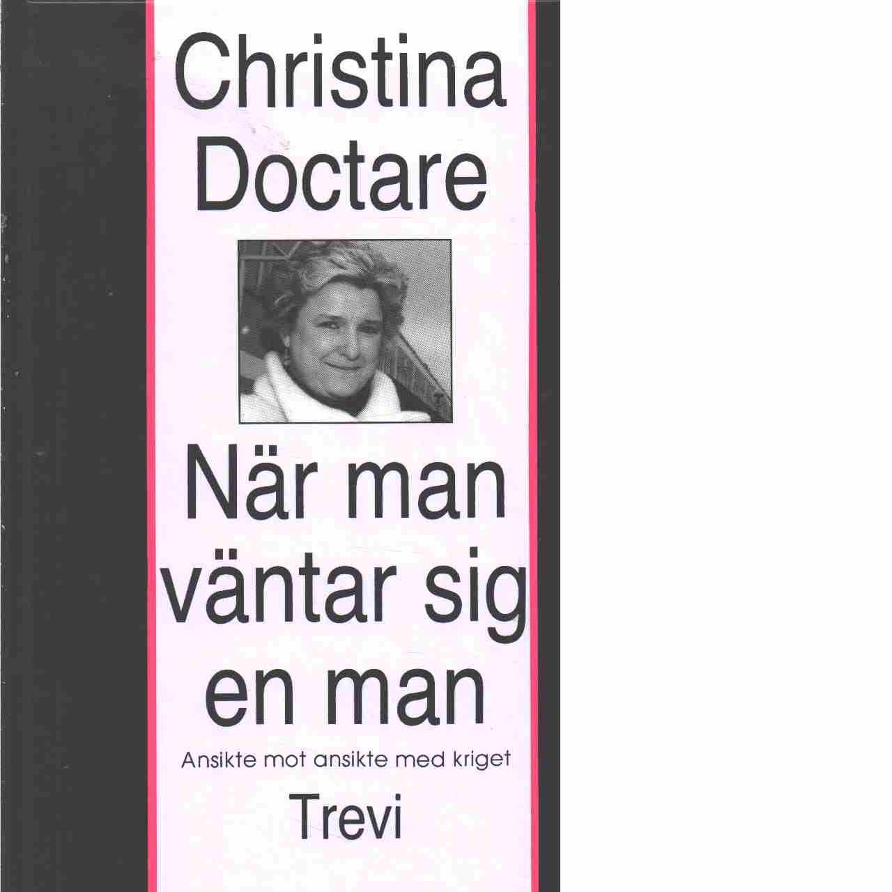 När man väntar sig en man : ansikte mot ansikte med kriget - Doctare, Christina
