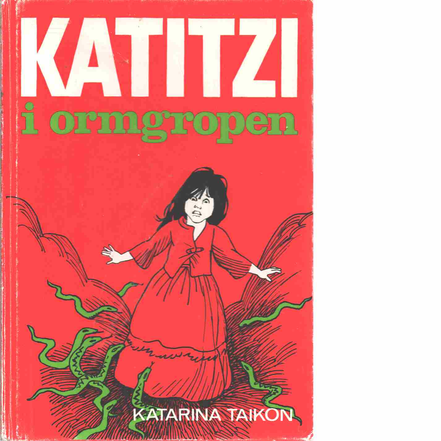 Katitzi i ormgropen - Taikon, Katarina