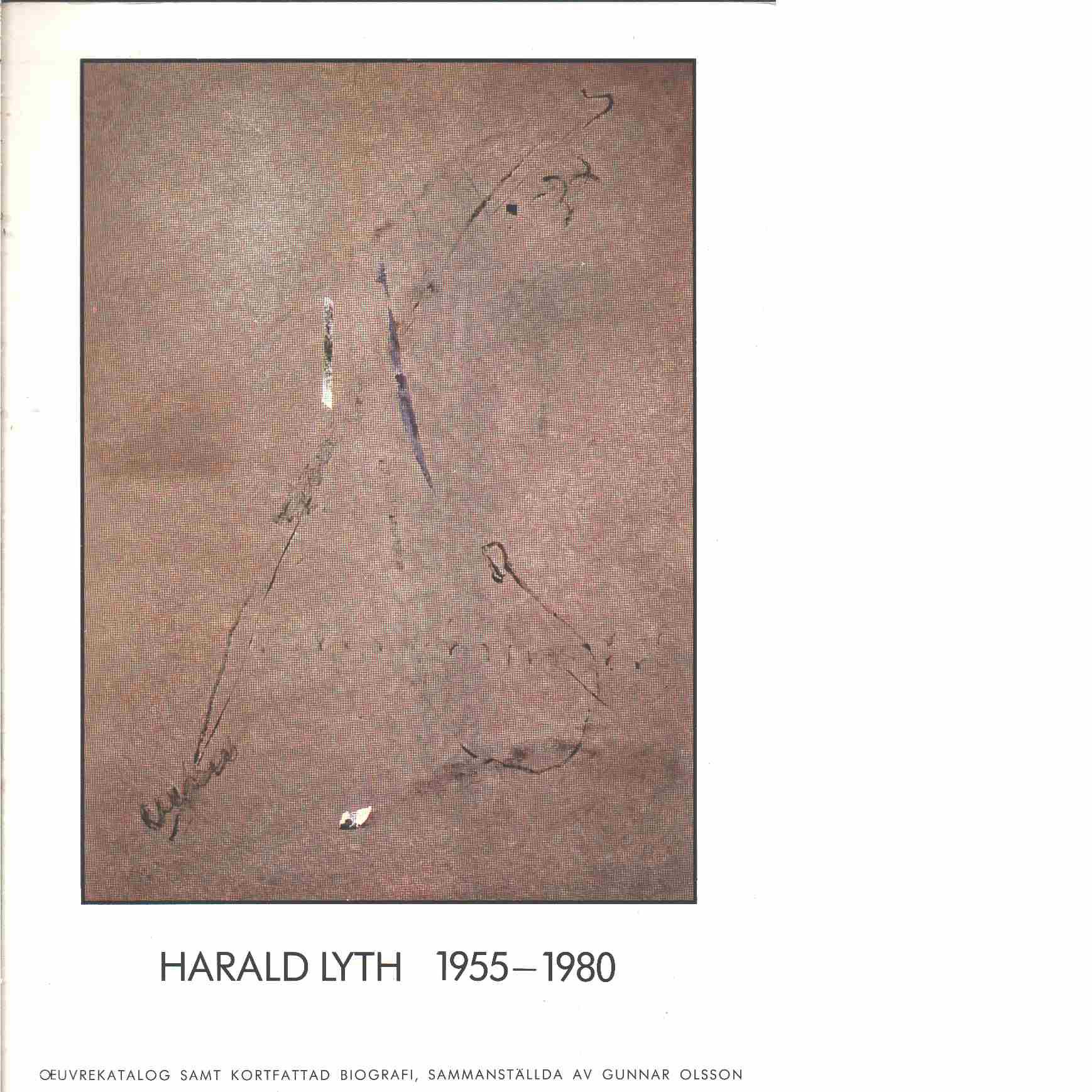 Harald Lyth 1955-1980 : œuvrekatalog samt kortfattad biografi - Red. Olsson, Gunnar
