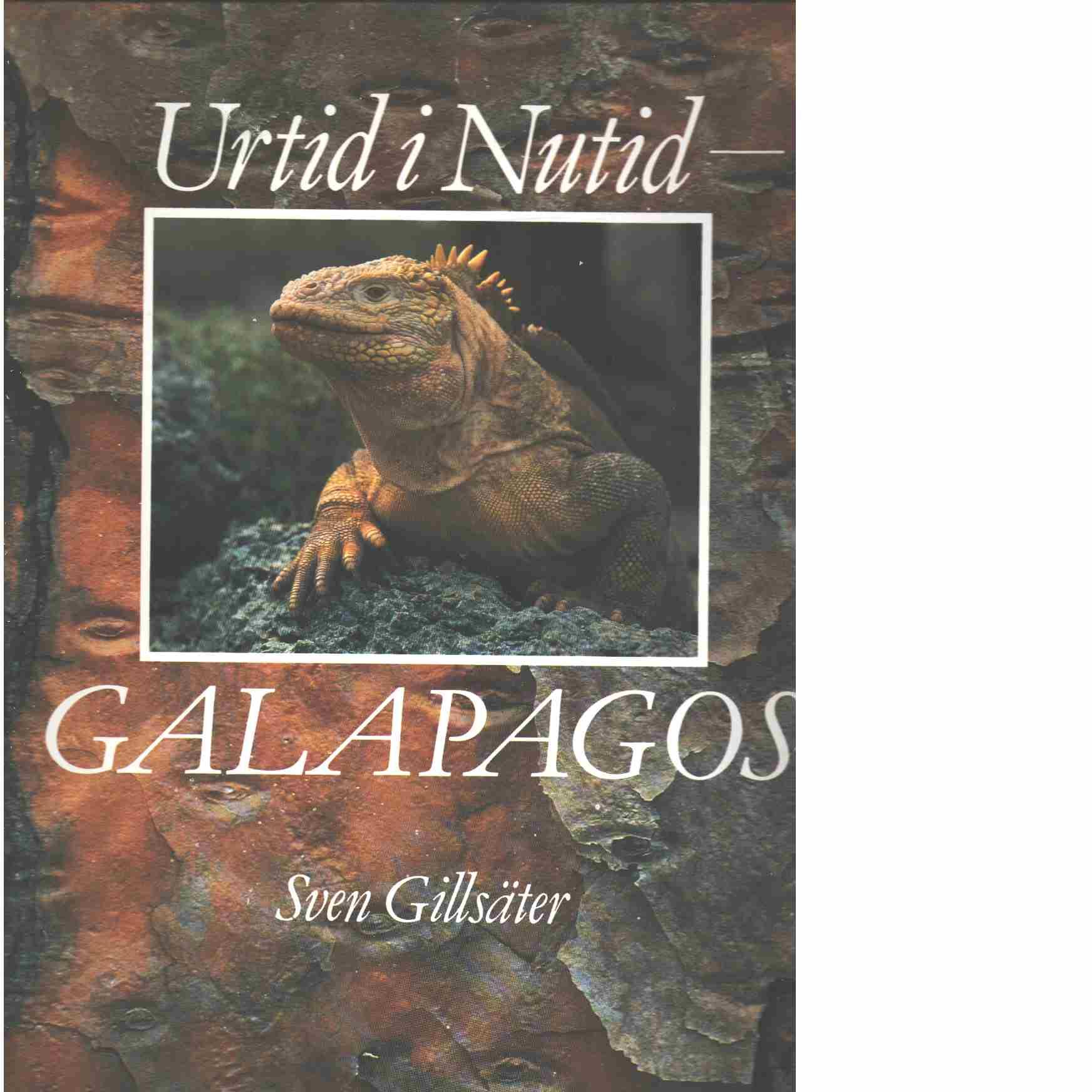 Urtid i nutid : Galapagos - Gillsäter, Sven