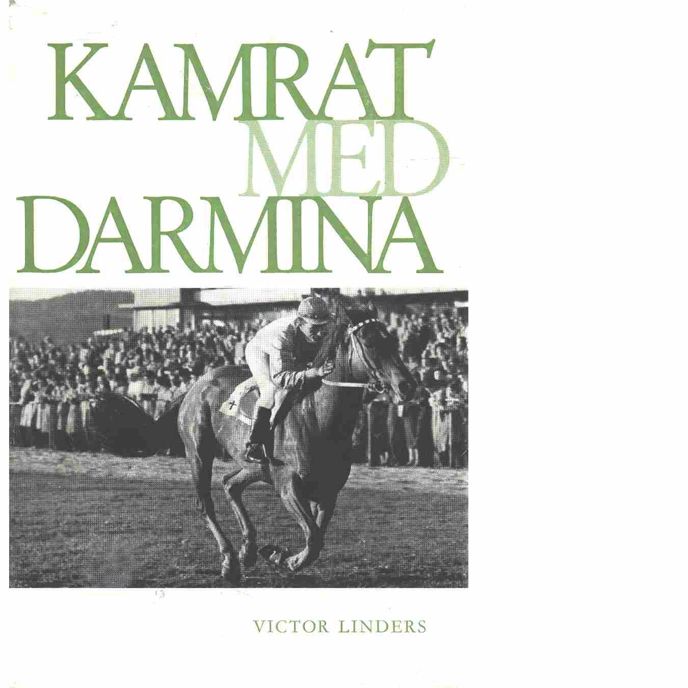 Kamrat med Darmina : en berättelse från Hallandsåsen - Linders, Victor