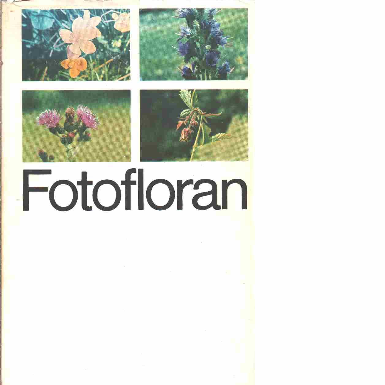 Fotofloran / planläggning och organisation - Red. Bolin, Lorentz och Nilsson, Örjan