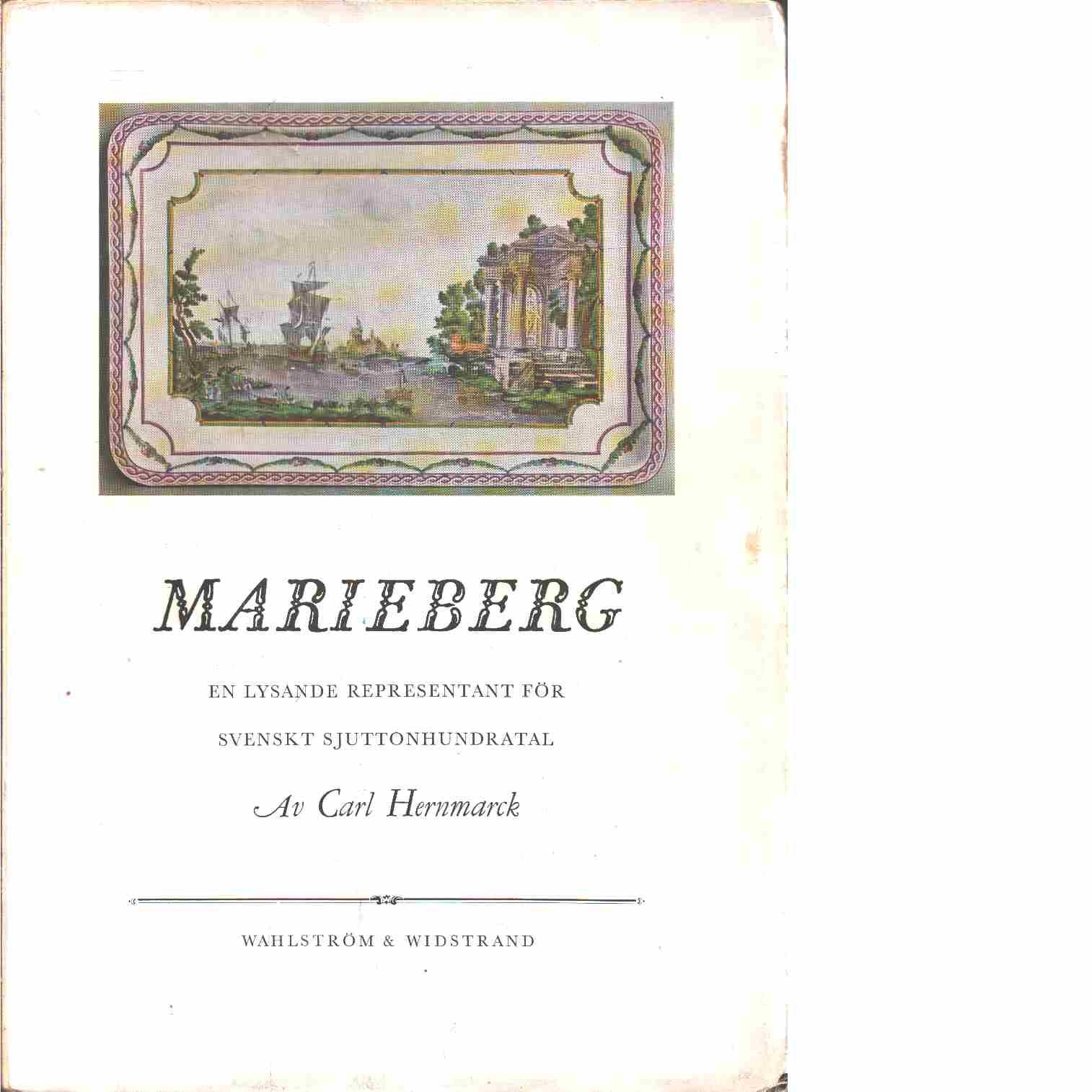 Marieberg : en lysande representant för svenskt sjuttonhundratal - Hernmarck, Carl