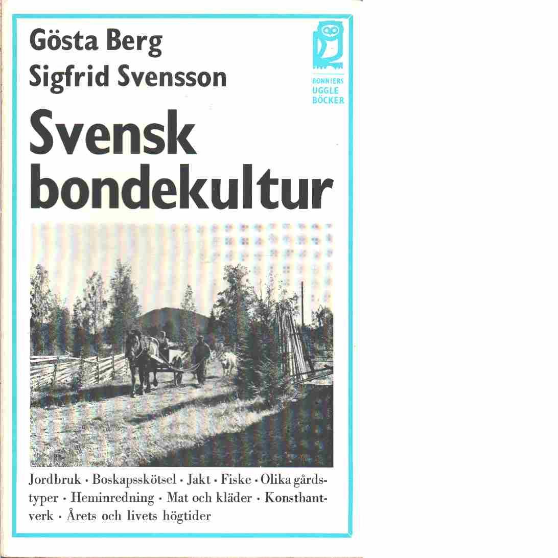 Svensk bondekultur - Berg, Gösta och Svensson, Sigfrid