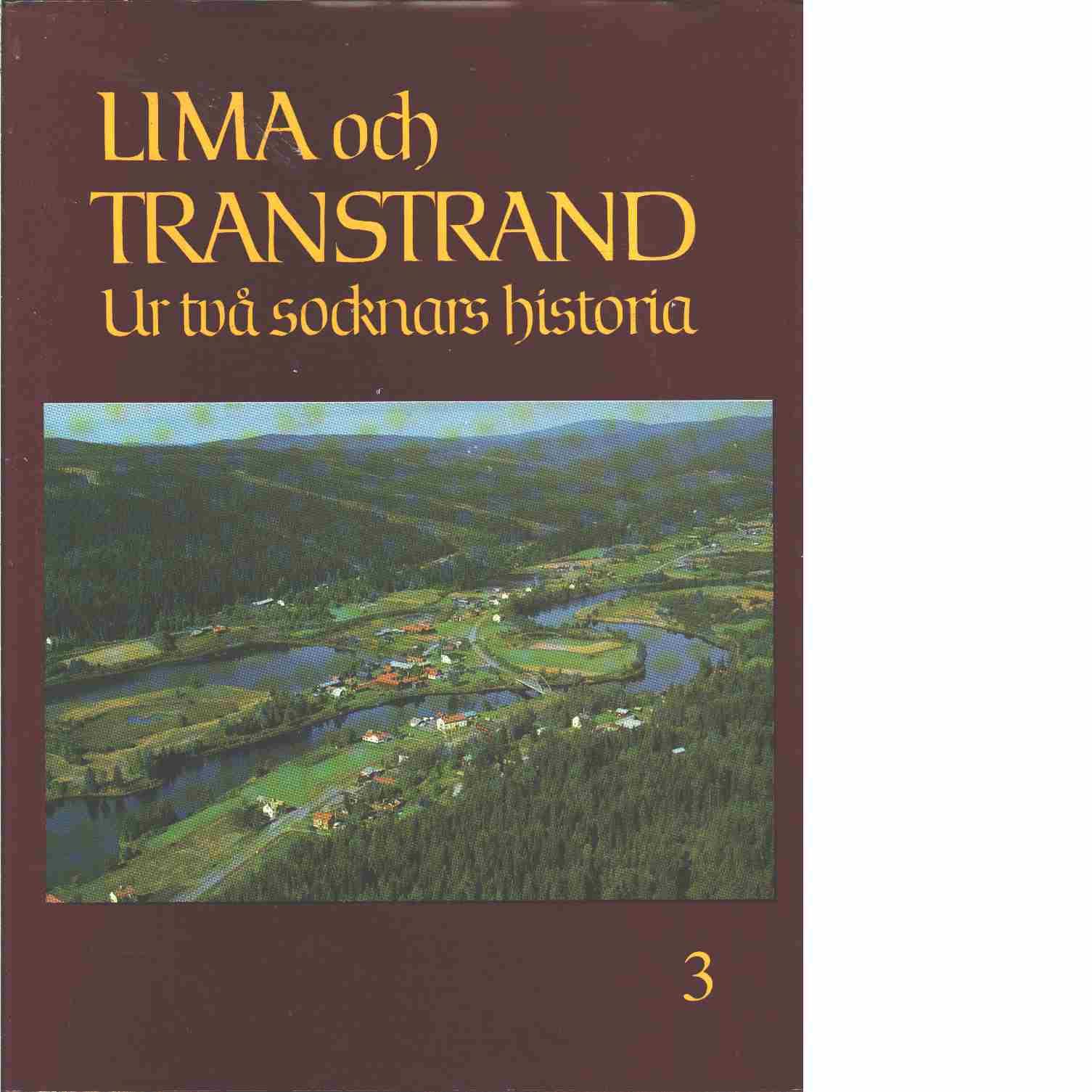 Lima och Transtrand : ur två socknars historia. 3 - Red. Björklund, Stig och Pettersson, Täpp John-Erik