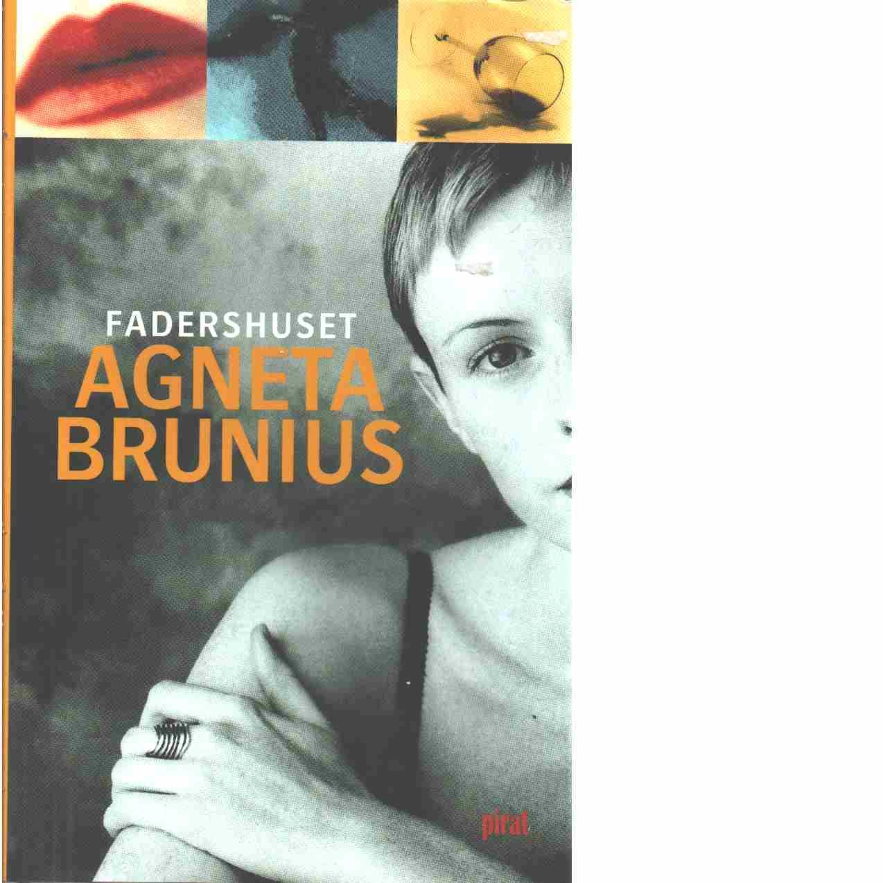 Fadershuset - Brunius, Agneta