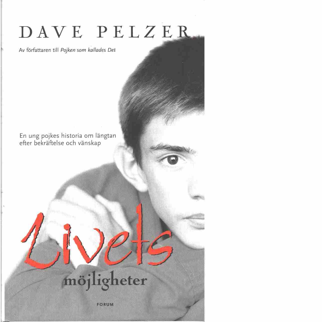 Livets möjligheter  - Pelzer, David J.