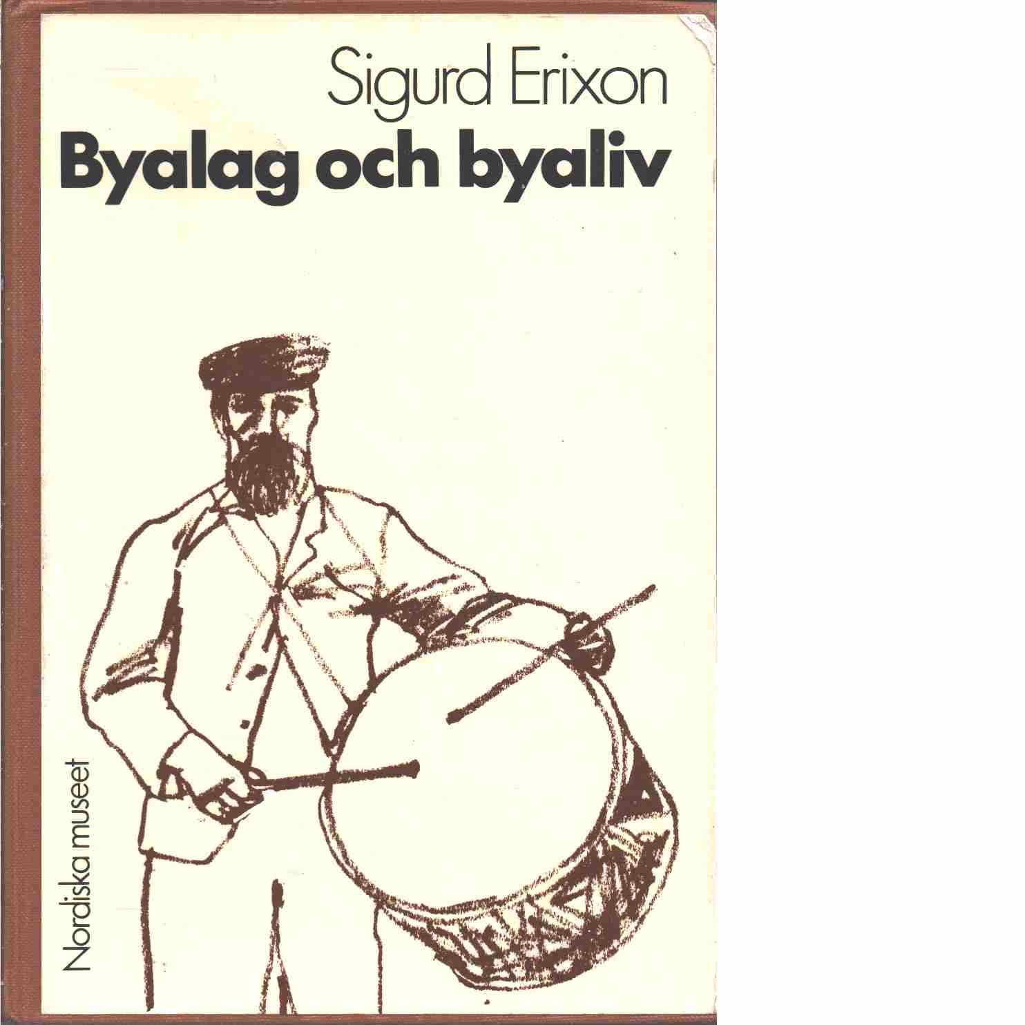 Byalag och byaliv - Erixon, Sigurd