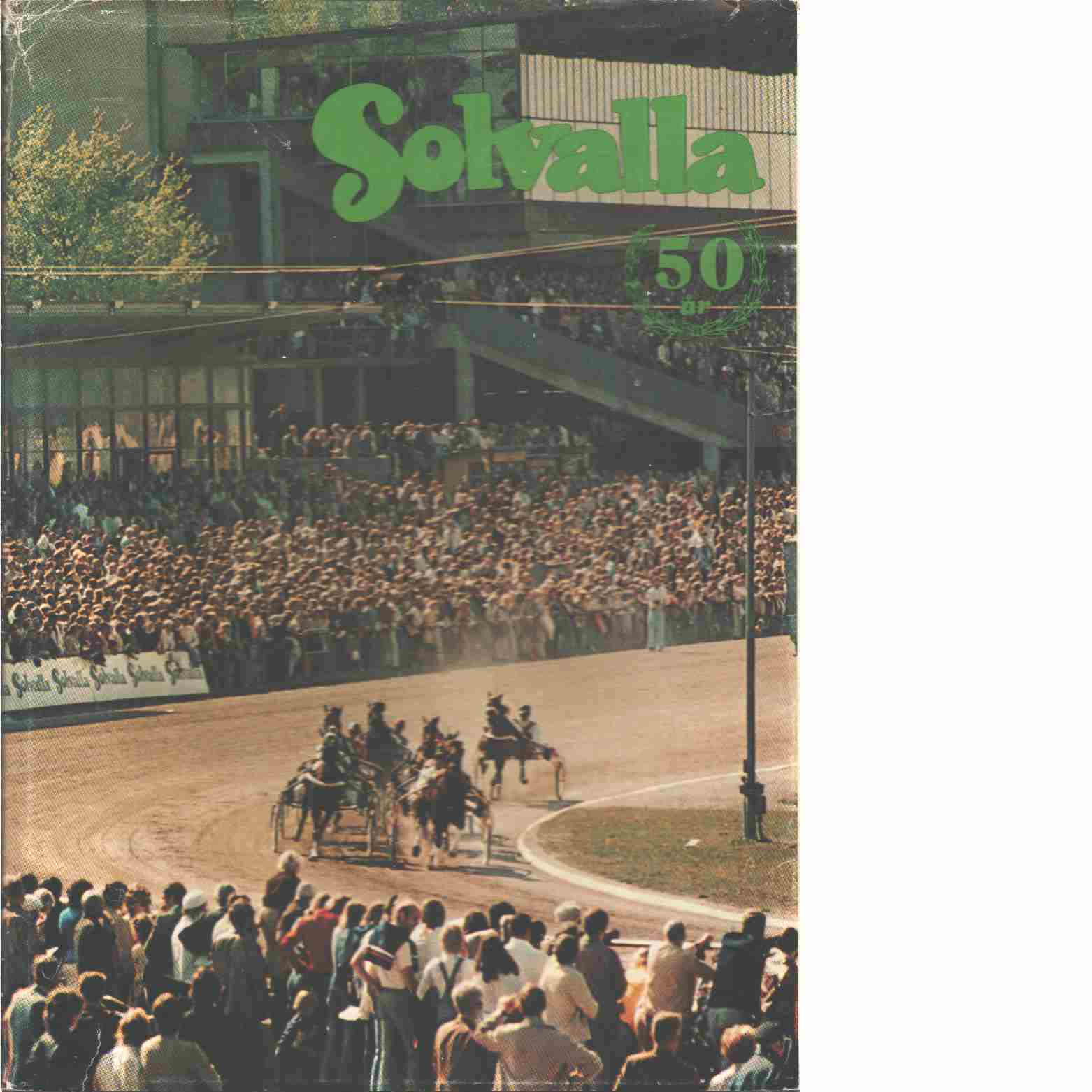 Solvalla 1927-1977 / Stockholms travsällskap  - Red. Stockholms travsällskap