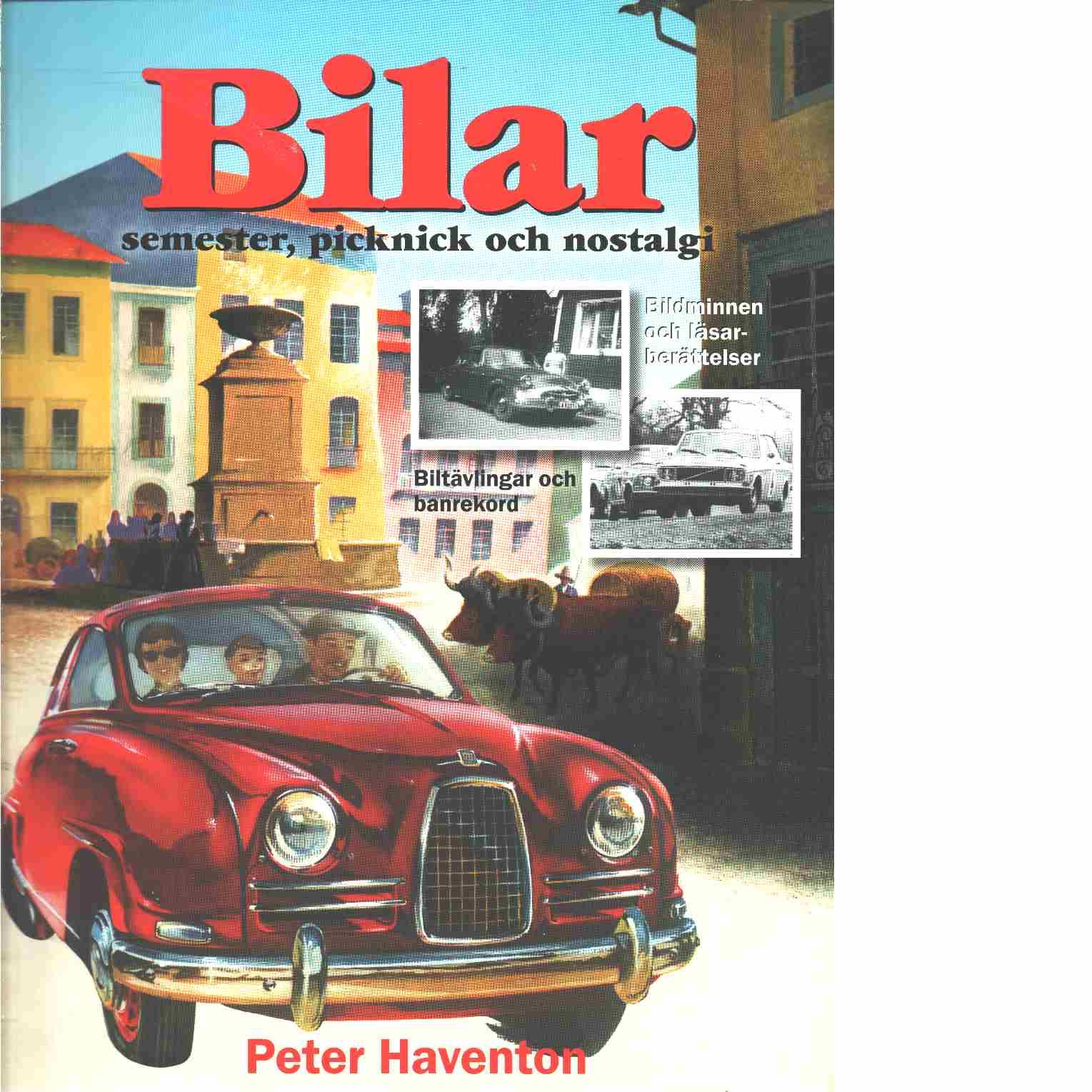 Bilar : semester, picknick och nostalgi - Haventon, Peter