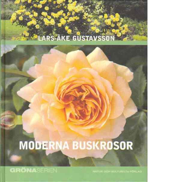 Moderna buskrosor - Gustavsson, Lars-Åke
