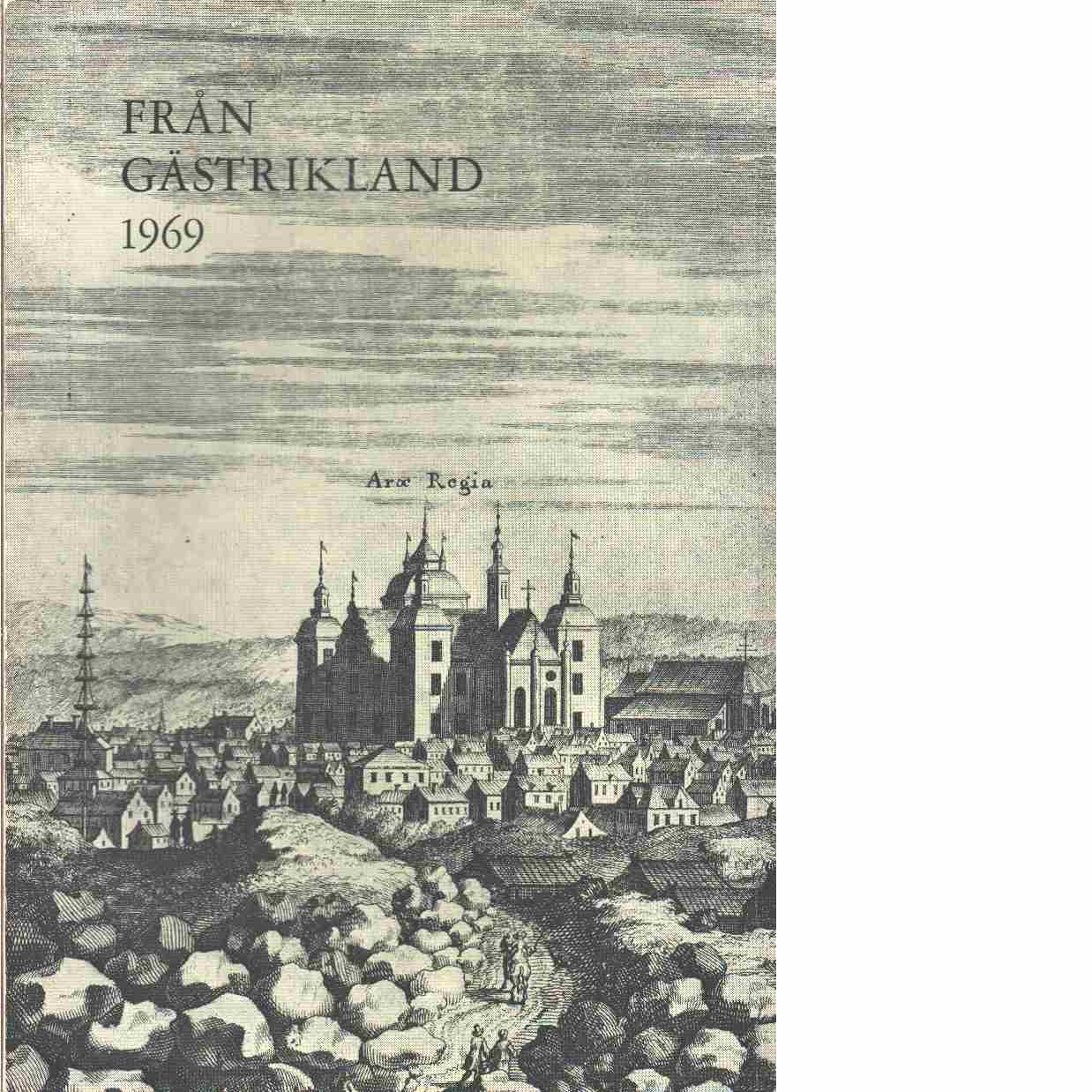Från Gästrikland 1969 - Gästriklands kulturhistoriska förening