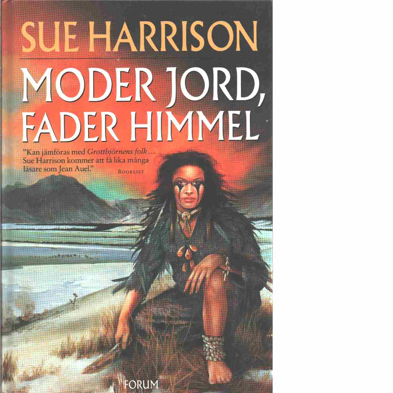 Moder jord, fader himmel - Harrison, Sue