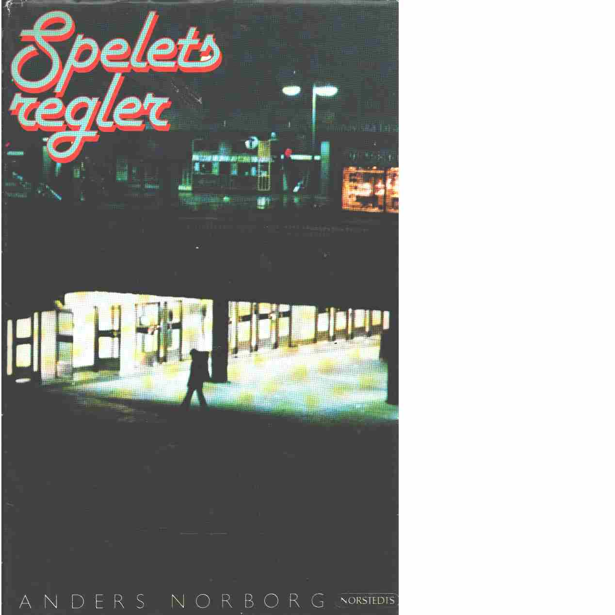 Spelets regler  - Norborg, Anders