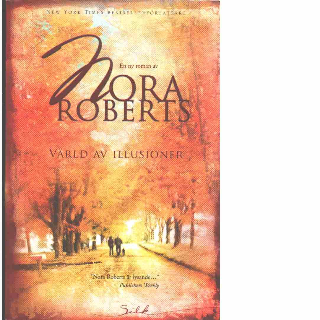 Värld av illusioner - Robb, J.D. känd som Roberts, Nora