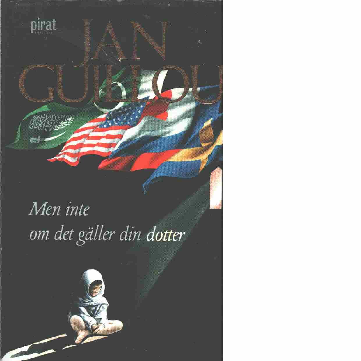 Men inte om det gäller din dotter - Guillou, Jan