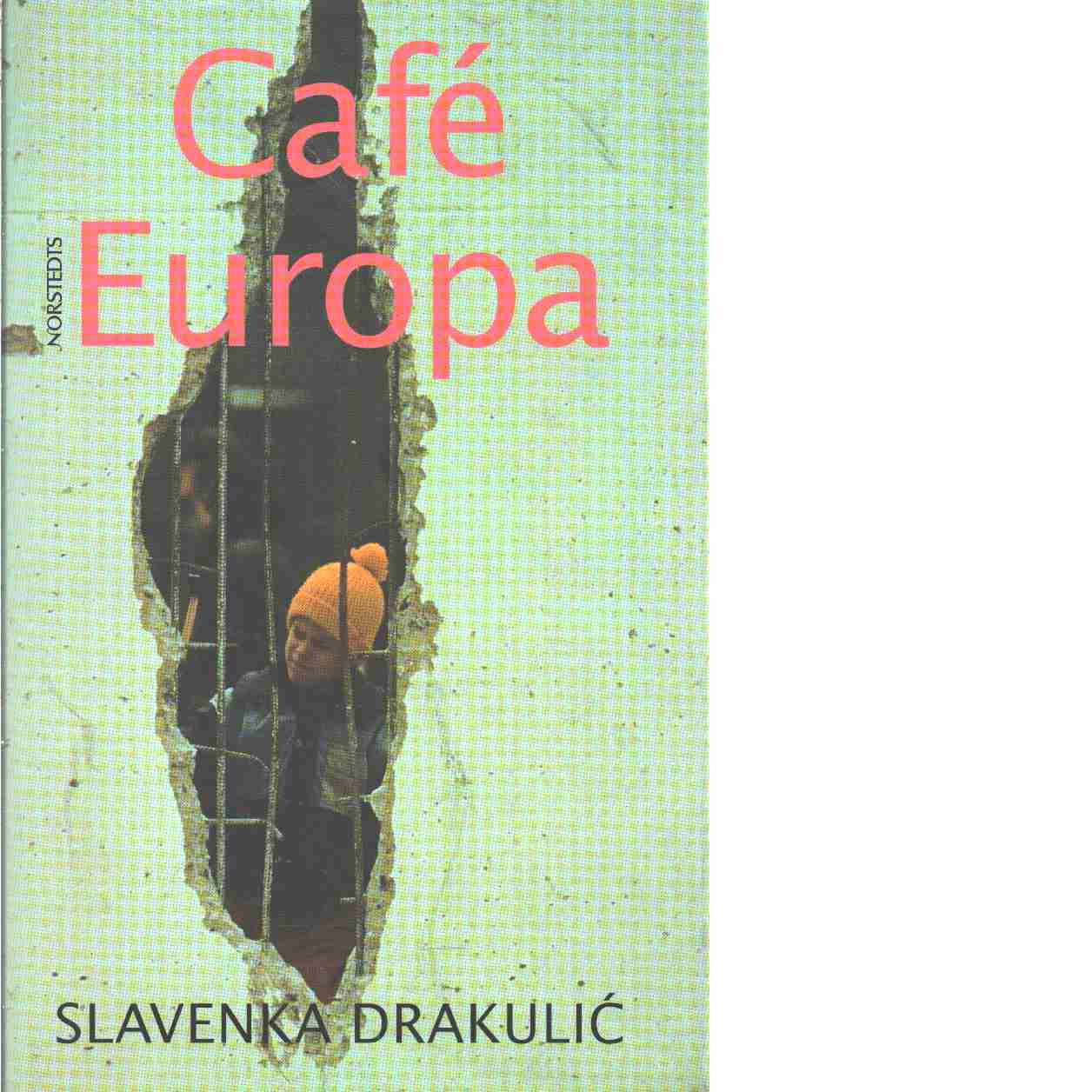 Café Europa  - Drakulicì, Slavenka
