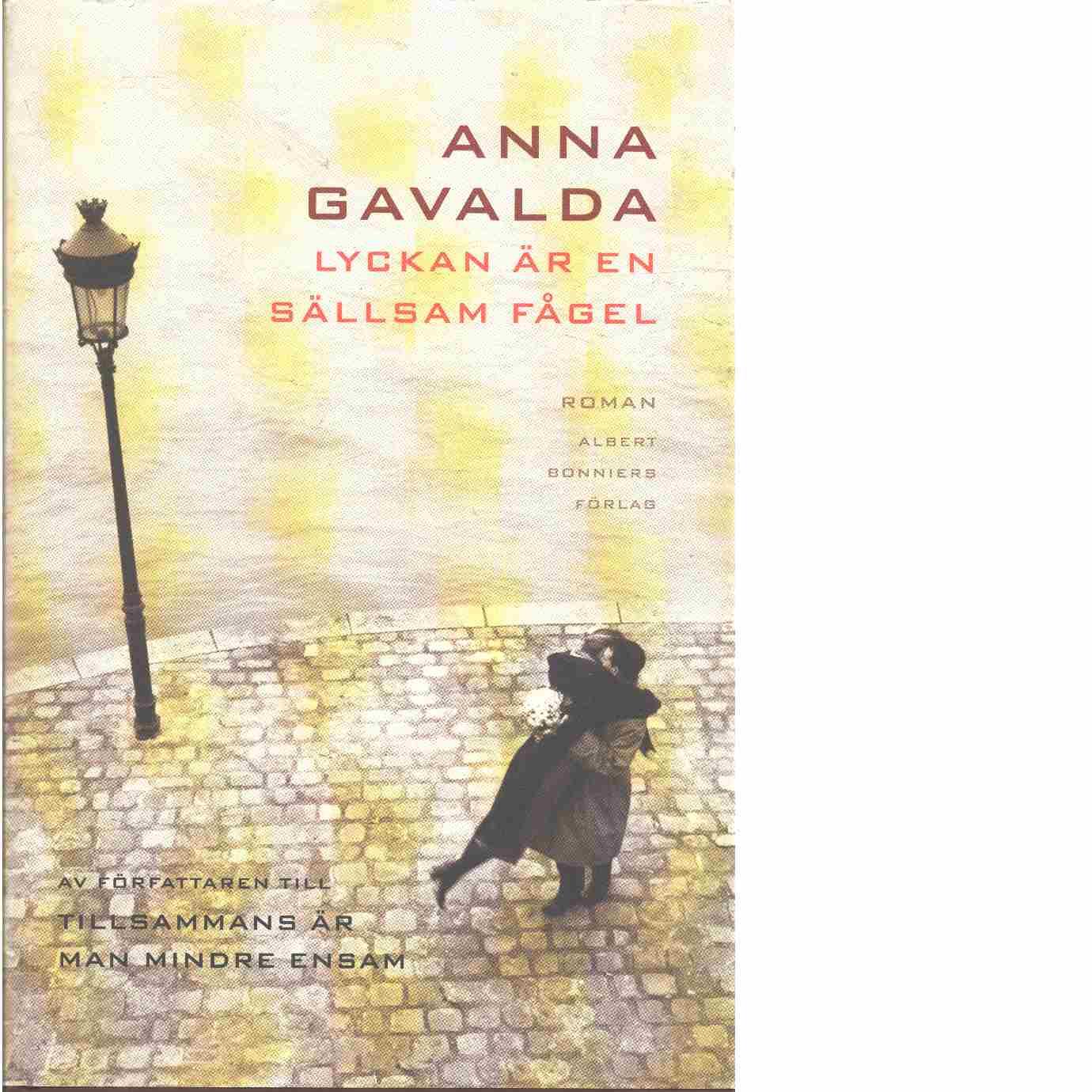 Lyckan är en sällsam fågel - Gavalda, Anna