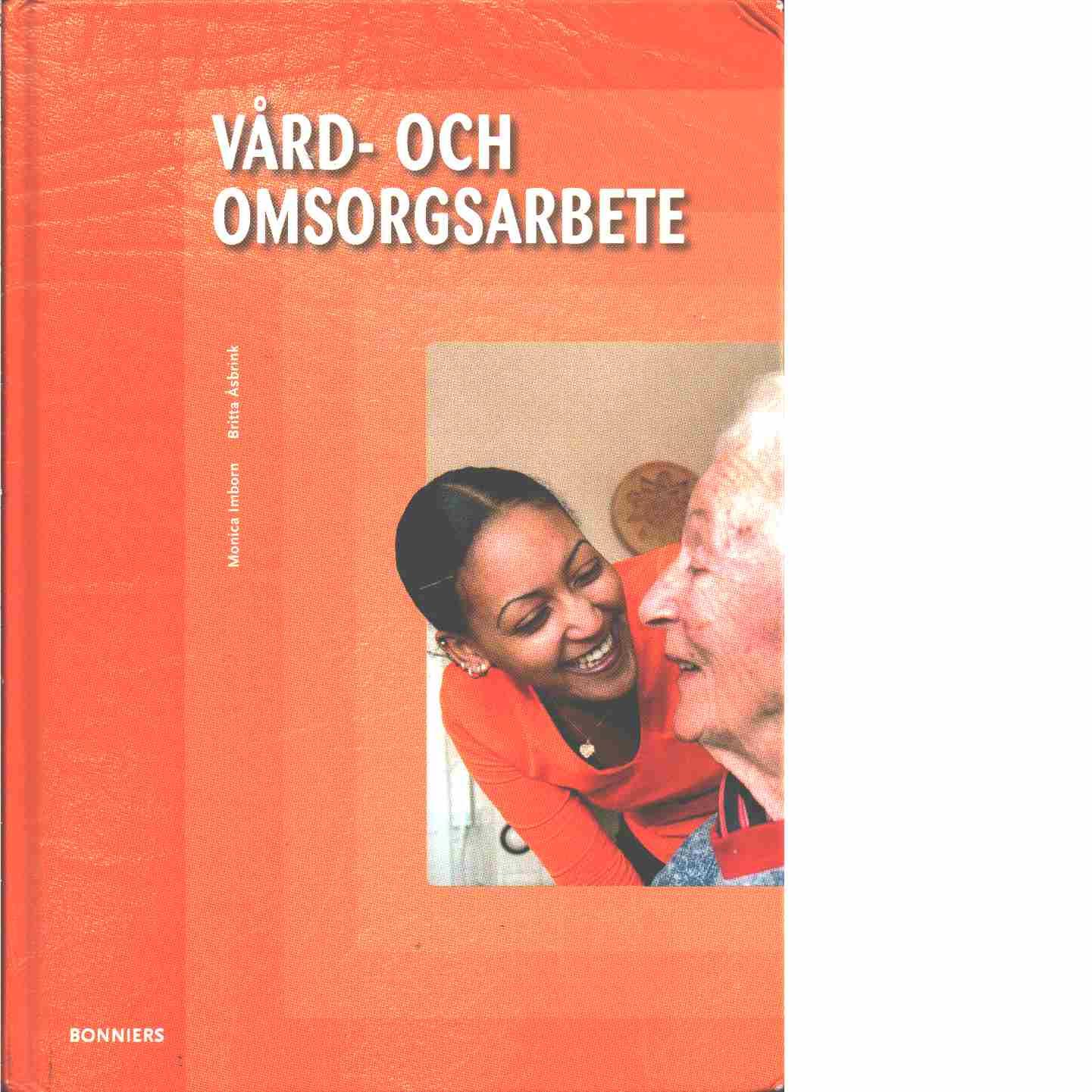 Vård- och omsorgsarbete  - Imborn, Monica och Åsbrink, Britta