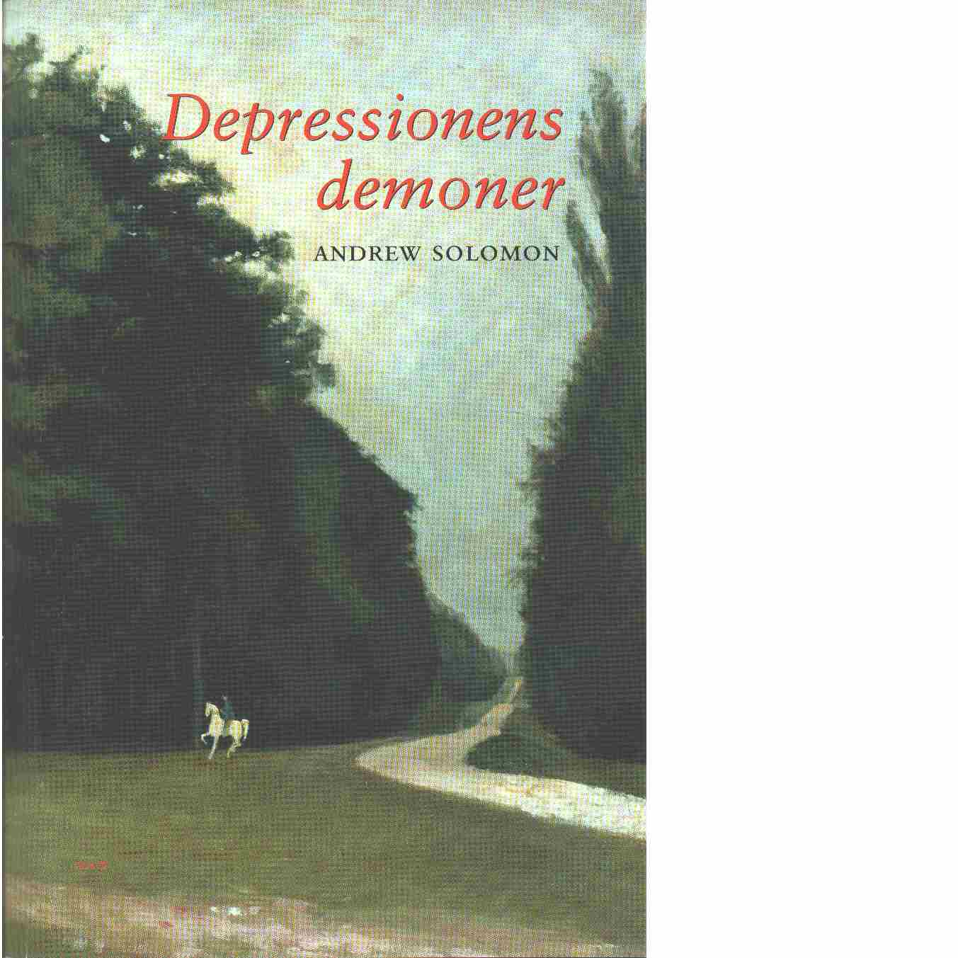 Depressionens demoner  - Solomon, Andrew